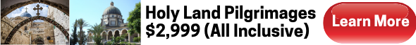 Ad for Holy Land Pilgrimages $2999 (all inclusive)